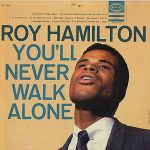 Roy Hamilton You'll Never Walk Alone